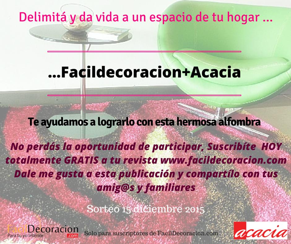 Delimitá y da calidez a un espacio de tu hogar ......FacilDecoracion + Acacia te ayudamos a lograrlo con esta hermosa alfombra