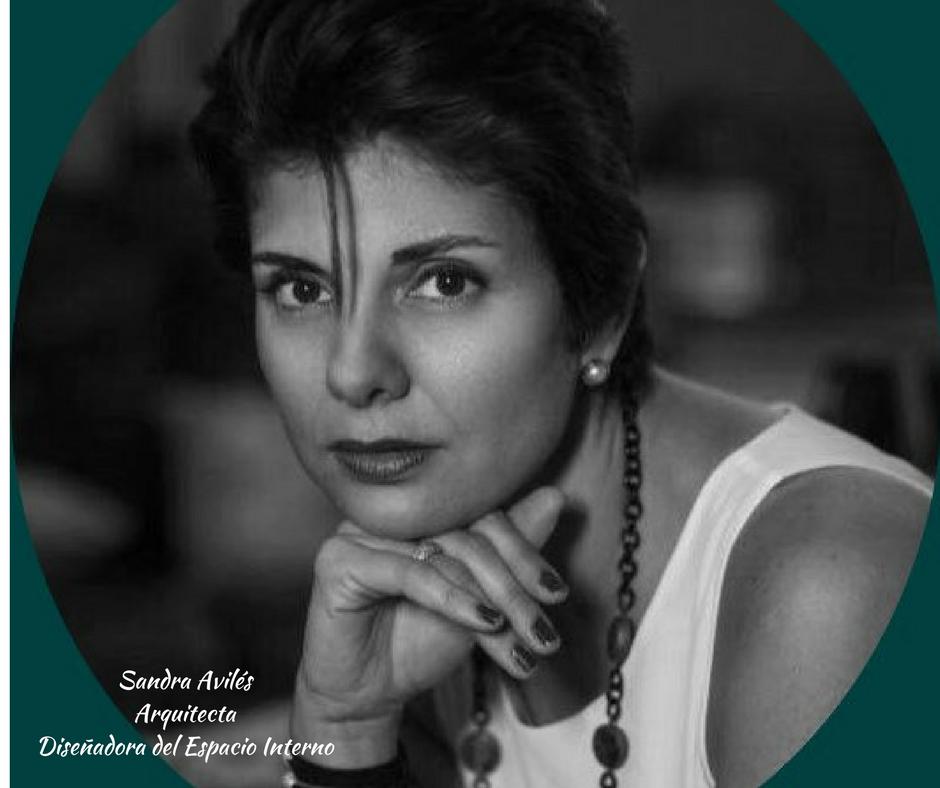 Sandra AvilésArquitectaDiseñadora del Espacio Interno